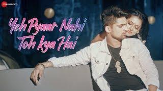 Yeh Pyaar Nahi Toh Kya Hai | Yasser Desai   - YouTube