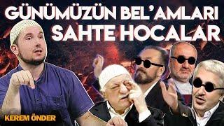 Günümüzün Belâm'ları: Sahte hocalar / 12.08.2014 / Kerem Önder