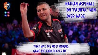 "Nathan Aspinall on ""painful"" win over Wade: ""That was the most boring game I've ever played in"""