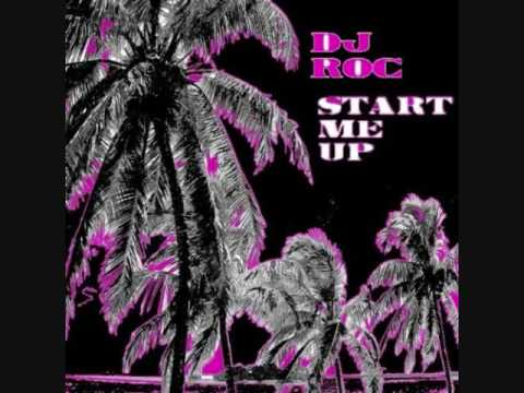 Start Me Up (Song) by DJ Roc