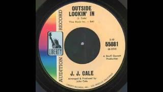 J.J.  Cale - Outside Lookin' In