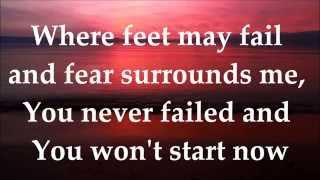 Where Feet May Fail (Oceans) - Hillsong United - LYRICS