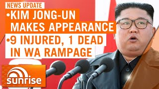 7NEWS Update Saturday, May 2: Kim Jong-un makes public appearance; WA stabbing rampage | 7NEWS