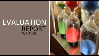 Effective and Creative Evaluation Report Writing