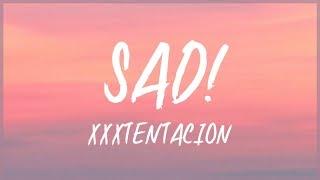 XXXTENTACION -SAD! (Lyrics) 🎵