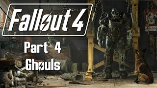 Fallout 4 - Part 4 - Ghouls