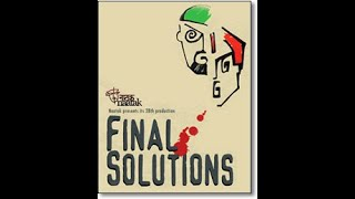 Naatak's 28th Production: Final Solutions