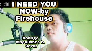 I NEED YOU NOW- fire house|cover by Rodrigo Magallanes tv