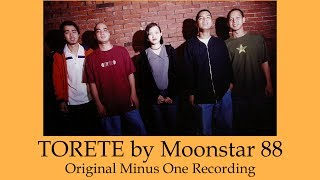 Moonstar 88 Torete - Original Minus One ( Karaoke )