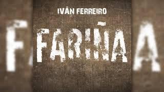 Iván Ferreiro - Fariña (Audio Oficial)