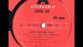 Level 42 - Love Meeting Love