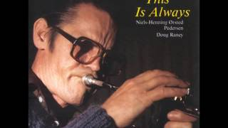 Chet baker Trio - This Is Always