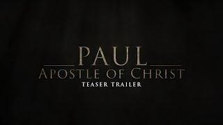 Paul, Apostle of Christ - Teaser Trailer