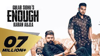 Enough (Full Video) Gulab Sidhu | Feat: Karan Aujla | Dev (Next Level) | Khan Bhaini | Punjabi Song