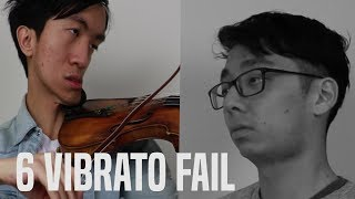 6 Types of Vibrato Fails