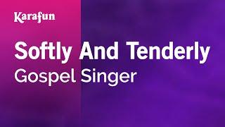 Karaoke Softly And Tenderly - Gospel Singer *