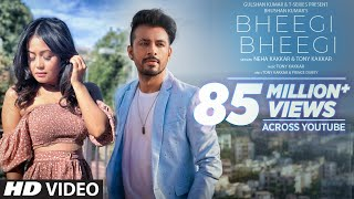 BHEEGI BHEEGI SONG LYRICS NEHA KAKKAR | TONY KAKKAR