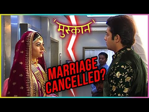 Muskaan & Raunak MARRIAGE CANCELLED ? | Muskaan