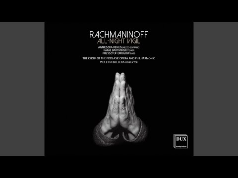 SERGEI RACHMANINOFF All-Night Vigil, Op.37, No. 13, The Day of Salvation