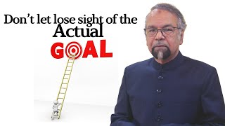 Don't let lose sight of the Actual Goal