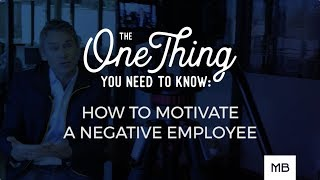 How To Motivate A Negative Employee
