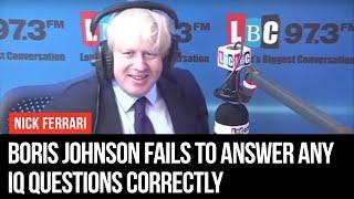Boris Johnson Fails To Answer Any IQ Questions Correctly - LBC