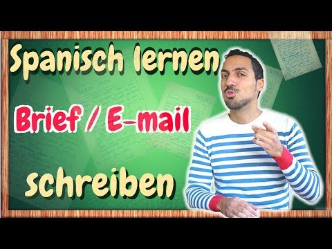 Wie kann man einen Brief / eine E-mail auf Spanisch schreiben?