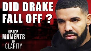 Did Drake Fall Off? | Hip-Hop Moments of Clarity