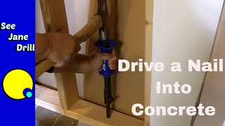Best Way to Drive a Nail Into Concrete