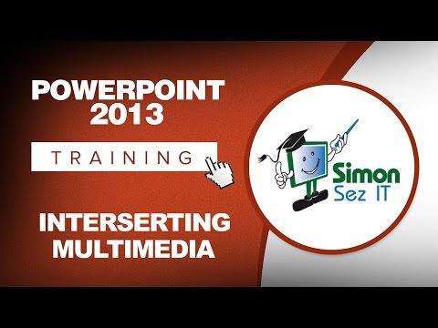 Microsoft PowerPoint 2013 Training - Inserting Multimedia ...