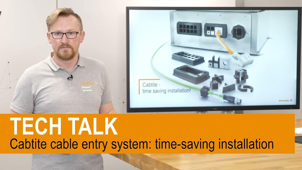 TECH TALK - Cabtite Kabeleinführungssystem: Zeitsparende Installation