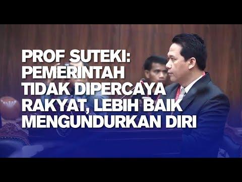 Prof Suteki: Pemerintah Tidak Dipercaya Rakyat, Lebih Baik Mengundurkan Diri