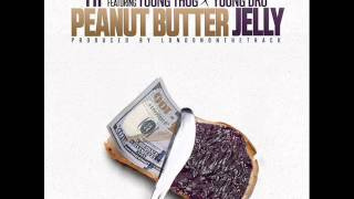T.I. Peanut Butter Jelly Clean ft. Young Thug, Young Dro