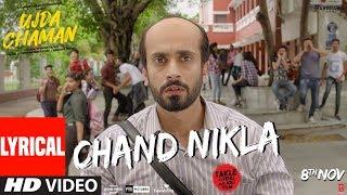 Lyrical Chand Nikla Video Ujda Chaman Sunny Singh Maanvi Gagroo