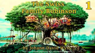 The Swiss Family Robinson [Full Audiobook] by Johann David Wyss