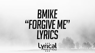 Bmike   Forgive Me Lyrics