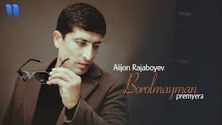 Alijon Rajaboyev - Borolmayman | Алижон Ражабоев - Боролмайман (music version)