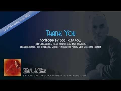 """""""Thank You!"""" - by Bob McCarroll"""