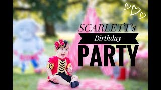 Scarletts 1st Greatest Show | Birthday Party | Greatest Showman Circus Theme