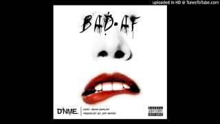 D'NME - Bad AF ft. Adam Duncan