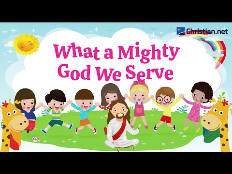 What a Mighty God We Serve | Christian Songs For Kids