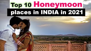 Top 10 Honeymoon Places In INDIA In 2020 | Top 10 Visiting Places In INDIA