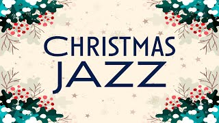 Relax Christmas Jazz - Warm Winter Mood Jazz Music Instrumental - Holiday Music