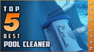 Top 5 Best Pool Cleaner Review in 2021