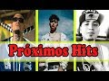 PROXIMOS HITS//ALEMAN//CHIKIS RA//TREN LOKOTE//LO MEJOR DEL RAP//2019