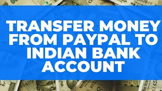 Transfer Money from PayPal to Indian Bank Account | PayPal Fees | USD/EURO/GBP to INR Exchange Rate