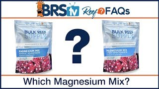 Which magnesium mix do I need for 2 part dosing? - BRStv ReefFAQs