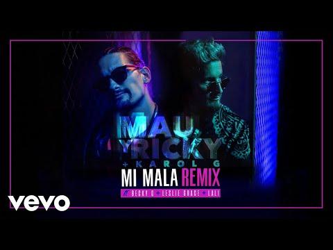 Letra Mi Mala (Remix) Mau y Ricky, Karol G Ft Becky G, Leslie Grace, Lali