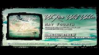 We Run With Wolves - May Fourth ft. Will Jarratt (Storm The Sky) and Steve Faull (Sienna Skies)