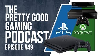 PS5 and Xbox Two predictions + 2018 PC Games + Bioware's future | Pretty Good Gaming Podcast #49